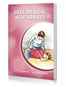 Until Medical Help Arrives by Dr H.V. Sardesai and Mrs. Sarita Bhave