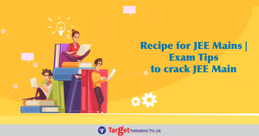 JEE Main Exam Tips to Crack JEE Main